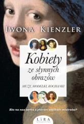 Kobiety ze słynnych obrazów Muzy, modelki, kochanki - Iwona Kienzler | mała okładka