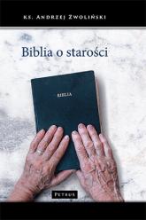 Biblia o starości - Andrzej Zwoliński   mała okładka