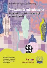 Prywatność odkodowana Rozprawka o prawie i technologii w świecie mody - Jankowska Marlena, Pawełczyk Mirosław, Augustyn Sławomir, Giza Sylwia | mała okładka