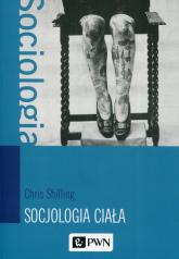 Socjologia ciała - Chris Shilling | mała okładka