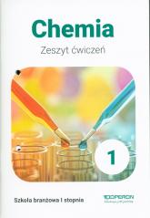 Chemia 1 Zeszyt ćwiczeń Szkoła branżowa 1 stopnia - Szczepaniak Maria Barbara | mała okładka