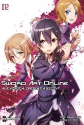 Sword Art Online #12 Alicyzacja: Droga na szczyt - Reki Kawahara | mała okładka
