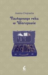 Następnego roku w Warszawie - Joanna Chojnacka   mała okładka