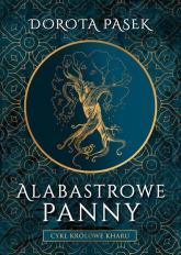Alabastrowe panny - Dorota Pasek | mała okładka