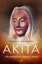 Akita Objawienia i przesłania - Terlikowski Tomasz P | mała okładka