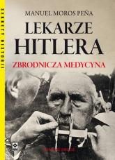 Lekarze Hitlera - Pena Manuel Moros | mała okładka