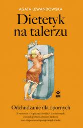 Dietetyk na talerzu Odchudzanie dla opornych - Agata Lewandowska | mała okładka