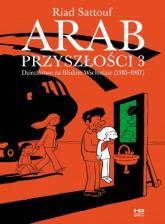 Arab przyszłości 3 Dziaciństwo na Bliskim Wschodzie 1985-1987 - Riad Sattouf | mała okładka