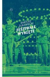 Festiwale wyklęte - Bartosz Żurawiecki | mała okładka