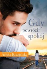 Gdy powrócił spokój - Aneta Krasińska | mała okładka