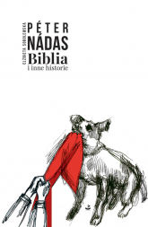 Biblia i inne historie - Péter Nádas | mała okładka