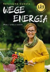 Wege energia - Katarzyna Gubała | mała okładka