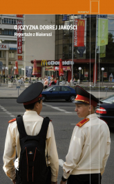 Ojczyzna dobrej jakości Reportaże z Białorusi -  | mała okładka
