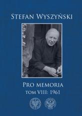 Pro memoria, Tom 8: 1961 - Stefan Wyszyński | mała okładka