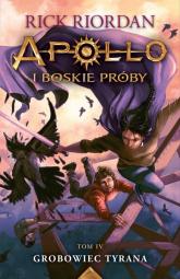 Apollo i boskie próby Tom 4 Grobowiec Tyrana - Rick Riordan | mała okładka