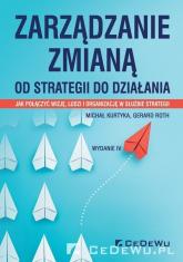 Zarządzanie zmianą Od strategii do działania - Kurtyka Michał, Roth Gerard | mała okładka
