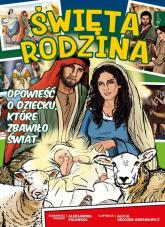 Święta Rodzina Komiks Opowieść o dziecku, które zbawiło świat - Aleksandra Polewska   mała okładka