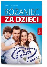 Różaniec za dzieci - Wojciech Jaroń | mała okładka