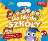 Teczka Już idę do szkoły 6-7 lat Zestaw książeczek edukacyjnych dla dzieci -  | mała okładka