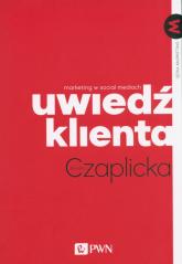 Uwiedź klienta Marketing w social mediach - Monika Czaplicka | mała okładka