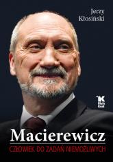 Macierewicz Człowiek do zadań niemożliwych - Jerzy Kłosiński | mała okładka