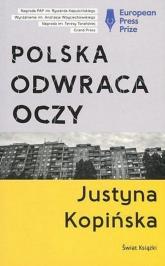 Polska odwraca oczy tw. - Justyna Kopińska | mała okładka