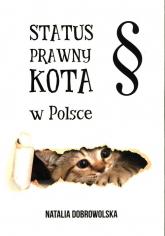 Status prawny kota w Polsce - Natalia Dobrowolska | mała okładka