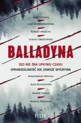 Balladyna - Czornyj Max, Grzegorzewska Gaja, Małecki Robert, Orbitowski Łukasz, Rogala Małgorzata, Rogoziński Al | mała okładka