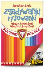 Zgadywanki Rysowanki  Kocham Polskę patriotyczna w rocznicę wybuchu II wojny światowej - Jarosław Zych   mała okładka