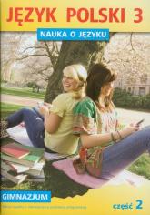 Nauka o języku 3 Język polski Część 2 gimnazjum - Borys Piotr, Fiszer Beata, Hajduk Małgorzata, Halasz Anna   mała okładka