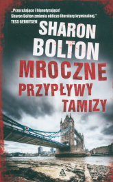 Mroczne przypływy Tamizy - Sharon Bolton | mała okładka