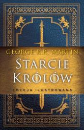 Starcie królów Edycja ilustrowana - Martin George R.R. | mała okładka