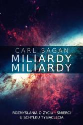 Miliardy miliardy Rozmyślania o życiu i śmierci u schyłku tysiąclecia - Carl Sagan | mała okładka