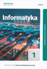 Informatyka 1 Podręcznik Zakres podstawowy Szkoła ponadpodstawowa - Arkadiusz Gawełek | mała okładka
