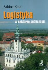 Logistyka w sektorze publicznym - Sabina Kauf | mała okładka
