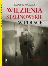 Więzienia stalinowskie w Polsce - Tadeusz Wolsza | mała okładka