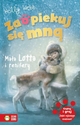 Zaopiekuj się mną Mała Lotta i renifery - Holly Webb | mała okładka