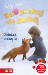 Zaopiekuj się mną Śnieżka zimowy lis - Holly Webb | mała okładka