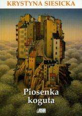 Piosenka koguta - Krystyna Siesicka | mała okładka