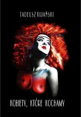 Kobiety, które kochamy - Tadeusz Kijański | mała okładka