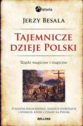 Tajemnicze dzieje Polski Wątki magiczne i tragiczne - Jerzy Besala | mała okładka