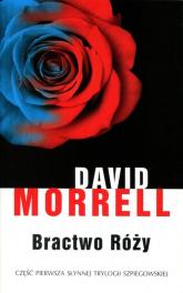 Bractwo Róży - David Morrell | mała okładka