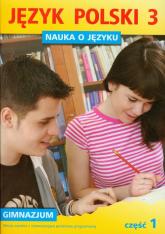 Nauka o języku 3 Język polski Część 1 gimnazjum - Borys Piotr, Halasz Anna, Fisz   mała okładka