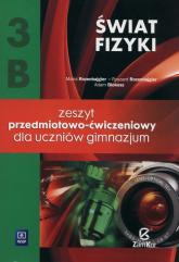 Świat fizyki 3B Zeszyt przedmiotowo-ćwiczeniowy Gimnazjum - Rozenbajgier Maria, Rozenbajgier Ryszard, Blokesz Adam | mała okładka