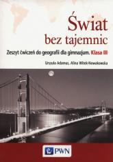 Świat bez tajemnic 3 Zeszyt ćwiczeń Geografia - Adamus Urszula, Witek-Nowakowska Alina | mała okładka