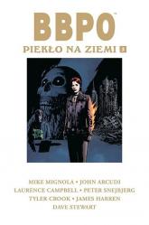 BBPO Piekło na Ziemi Tom 3 - Mignola Mike, Arcudi John | mała okładka