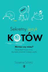 Sekretny język kotów - Susanne Schotz | mała okładka