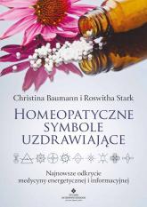 Homeopatyczne symbole uzdrawiające - Baumann Christina, Stark Roswitha | mała okładka