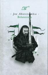 Bohaterowie - Joe Abercrombie | mała okładka