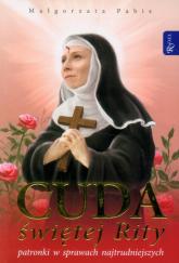 Cuda świętej Rity patronki w sprawach najtrudniejszych - Małgorzata Pabis | mała okładka